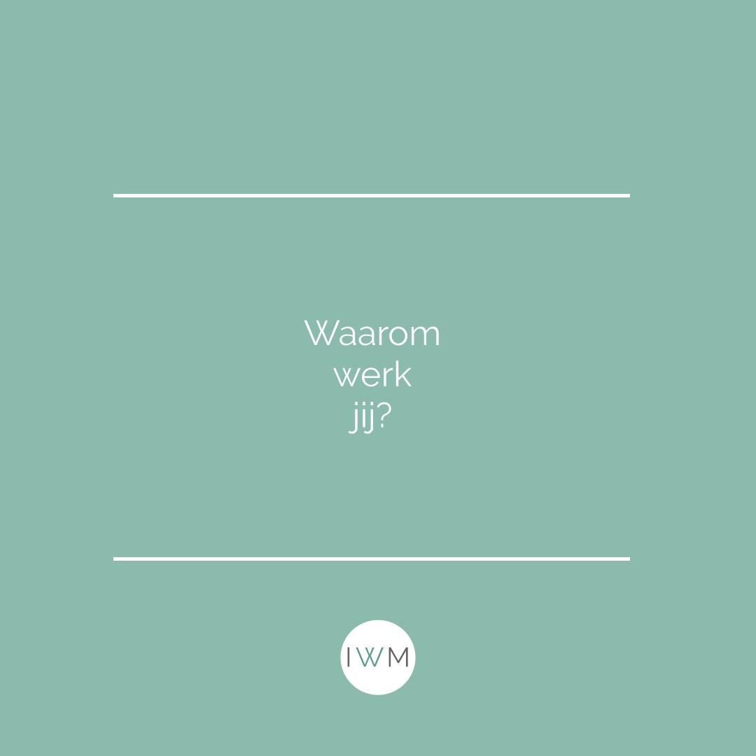 Waarom werk jij?